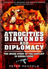 Atrocities, Diamonds and Diplomacy | Peter Penfold |