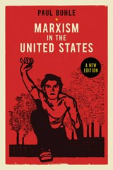 Marxism in the United States | Paul Buhle |