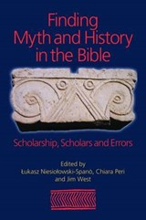 Finding Myth and History in the Bible | Lukasz Niesiolowski-Spano |