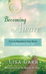 Becoming Aware | Lisa Garr |