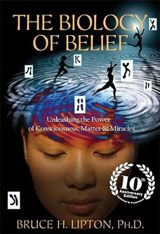 Biology of Belief | Bruce Lipton |