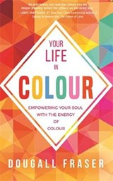 Your Life in Colour | Dougall Fraser |