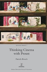 Thinking Cinema with Proust | Patrick Ffrench |