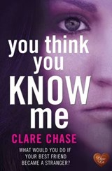 You Think You Know Me | Clare Chase |