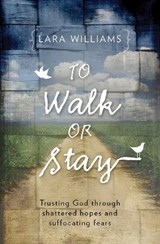 To Walk or Stay | Lara Williams |