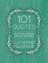 101 Quotes | Catherine MacKenzie |