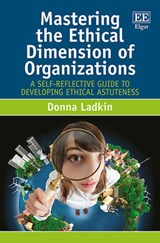 Mastering the Ethical Dimension of Organizations | Donna Ladkin |