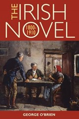 The Irish Novel 1800-1910 | O'brien George |
