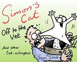 Simon's cat: off to the vet... and other cat-astrophes | Simon Tofield |