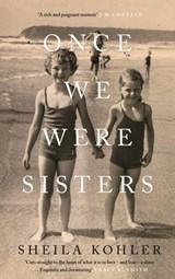Once we were sisters | Sheila Kohler |