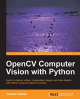 OpenCV Computer Vision with Python | Joseph Howse |