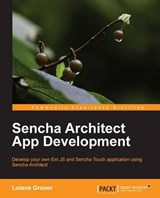 Sencha Architect App Development | Loiane Groner |