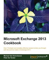 Microsoft Exchange 2013 Cookbook | Michael Van Horenbeeck; Peter De Tender |