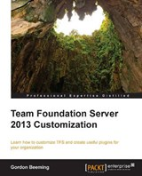 Team Foundation Server 2013 Customization | Gordon Beeming |
