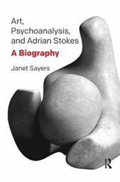 Art, Psychoanalysis, and Adrian Stokes