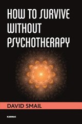 How to Survive Without Psychotherapy | David Smail |