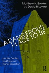 A Dangerous Place to Be | Bowker, Matthew H. ; Levine, David P. |