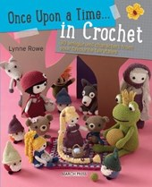 Once Upon a Time... in Crochet (UK) | Lynne Rowe |