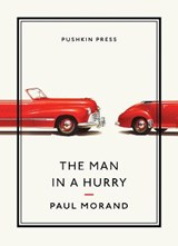 The Man in a Hurry | Paul Morand |
