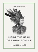 Inside the Head of Bruno Schulz | Maxim Biller |