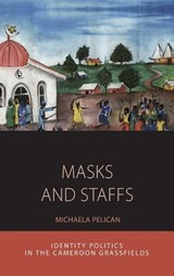 Masks and Staffs | Michaela Pelican |