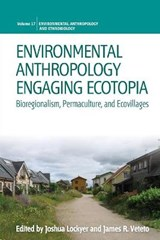 Environmental Anthropology Engaging Ecotopia | LOCKYER,  Joshua |