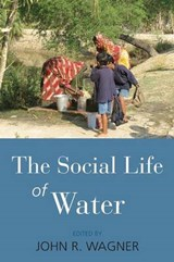 The Social Life of Water | WAGNER,  John Richard |