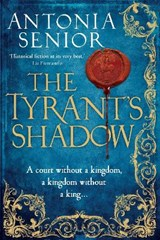 Tyrant's Shadow | Antonia Senior |