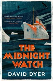 The Midnight Watch | David Dyer |