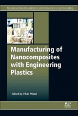 Manufacturing of Nanocomposites With Engineering Plastics | Vikas Mittal |