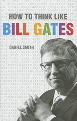 How to Think Like Bill Gates | Daniel Smith |