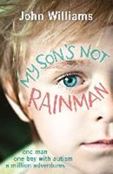 My Son's Not Rainman | John Williams |