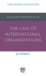 Advanced Introduction to the Law of International Organizations | Jan Klabbers |