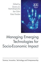 Managing Emerging Technologies for Socio-Economic Impact | Assimakopoulos, Dimitris ; Oshri, Ilan ; Pandza, Krsto |