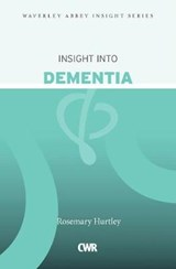 Insight Into Dementia | Rosemary Hurtley |