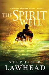 Spirit Well | Stephen R. Lawhead |