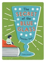 The Secret of the Blue Glass | Tomiko Inui |