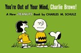 You're Out of Your Mind, Charlie Brown! | Charles M. Schulz |