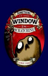 Something at the window scratching (01) | Roman Dirge |