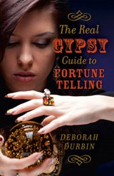 The Real Gypsy Guide to Fortune Telling | Deborah Durbin |