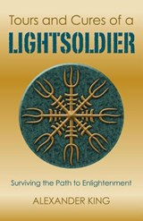 Tours and Cures of a Lightsoldier | Alexander King |