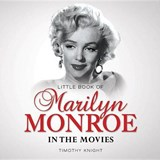 Little Book of Marilyn Monroe in the Movies | Timothy Knight |