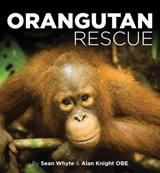 Orangutan Rescue | Sean Whyte; Alan Knight |