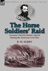 The Horse Soldiers' Raid | R W Surby |