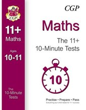 10-Minute Tests for 11+ Maths Ages 10-11 (for GL & Other Test Providers)