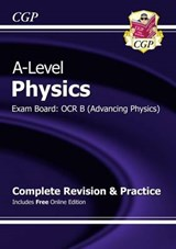 A-Level Physics: OCR B Year 1 & 2 Complete Revision & Practice with Online Edition | Cgp Books |