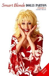 Dolly parton : smart blonde, the life of