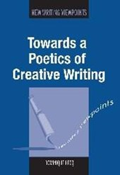 Towards a Poetics of Creative Writing