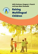 Raising Multilingual Children | Festman, Julia ; Poarch, Gregory J. ; Dewaele, Jean-Marc |