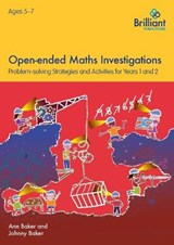 Open-ended Maths Investigations, 5-7 Year Olds | Ann Baker |
